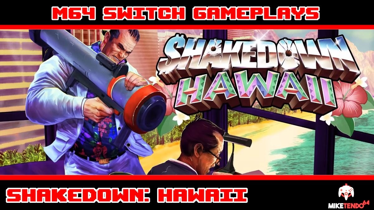 Shakedown: Hawaii - M64 Switch Gameplays